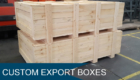 Custom Export Boxes