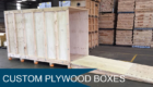 Custom Plywood Boxes